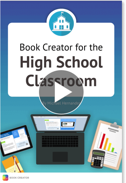 Book Creator in the High School Classroom